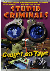 Stupid Criminals Caught Ontape(disc)